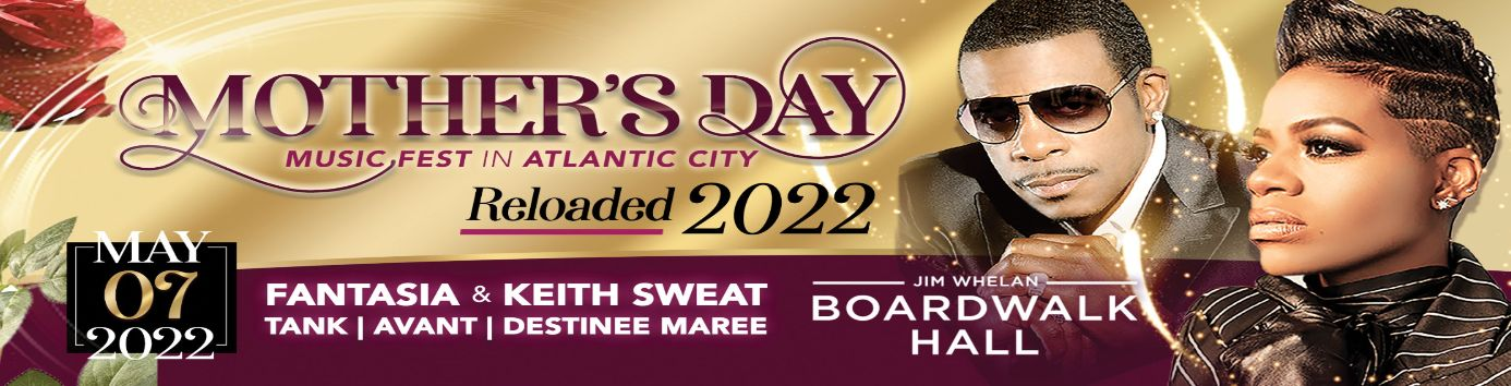 2022 Mother's Day Music Festival with Fantasia & Keith Sweat